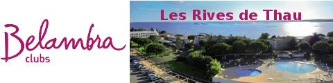 Belambra Club Les Rives de Thau Village de vacances Balaruc les Bains