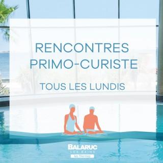 RENCONTRES PRIMO-CURISTE THERMES DE BALARUC LES BAINS